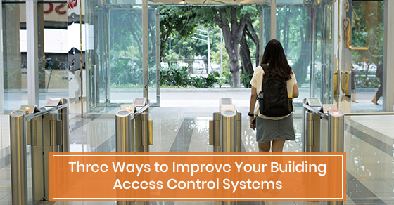 Three ways to improve your building access control systems